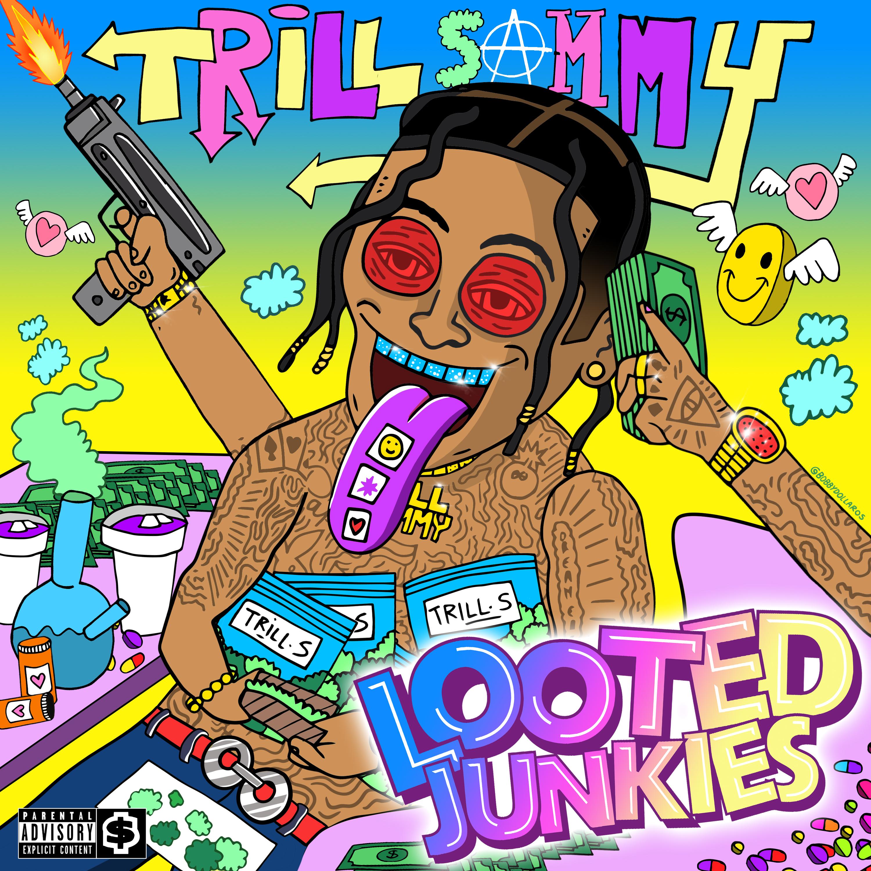 Trill Sammy-Looted Junkies